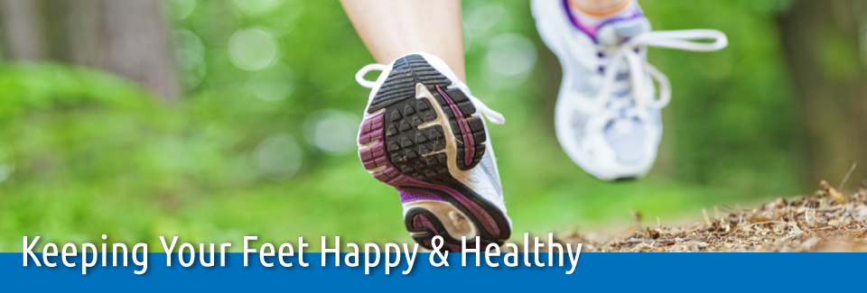Keeping Your Feet Happy & Healthy